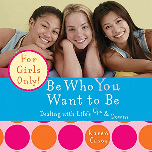 Be Who You Want to Be: Dealing with Life's Ups & Downs audiobook cover art