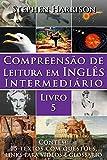 Compreensão de Leitura em Inglês Intermediário – Livro 5 (COM ÁUDIO) (Portuguese Edition)