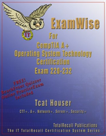 Examwise for Comptia A+ Operating System Exam 220-232 (with