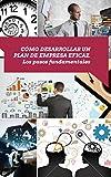 Como desarrollar un plan de negocios: Pasos fundamentales para desarrollar un plan de empresa eficaz (Business Mentoring nº 2)