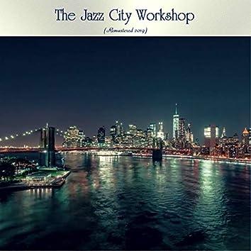 The Jazz City Workshop (Remastered 2019)