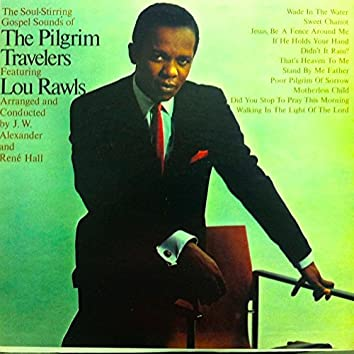 The Soul Stirring Gospel Sounds of the Pilgrim Travellers Featuring Lou Rawls