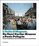 Italia di Magnum da Cartier Bresson a Paolo Pellegrin. Catalogo della mostra (Torino, 3 marzo-21...