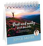 Stark und mutig durch dein Jahr - Aufstellbuch: Erfrischende Bibelverse und Gedanken von Joyce Meyer - Joyce Meyer