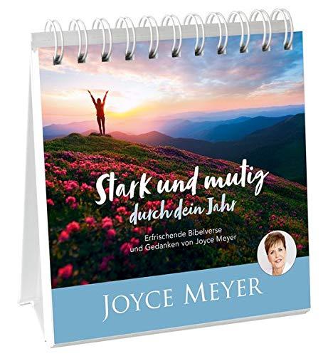 Stark und mutig durch dein Jahr - Aufstellbuch: Erfrischende Bibelverse und Gedanken von Joyce Meyer