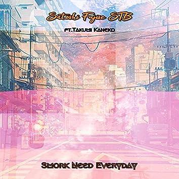 Smork Need Everyday (feat. Takumi Kaneko)