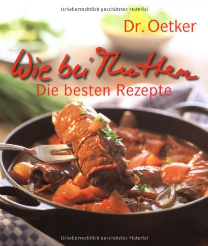 Dr. Oetker - wie bei Muttern, die besten Rezepte
