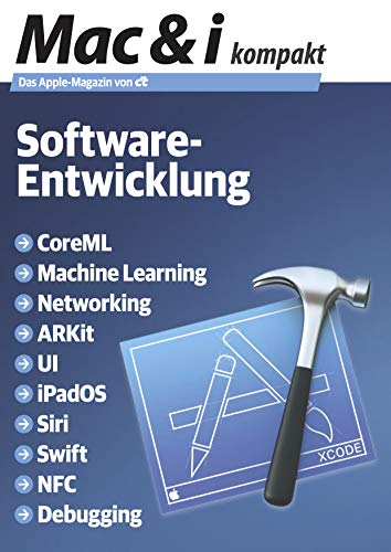 Mac & i kompakt Software-Entwicklung: CoreML, Machine Learning, Networking, ARKit, UI, iPadOS, Siri, Swift, NFC, Debugging