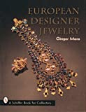 European Designer Jewelry/a Schiffer Book for Collectors [Hardcover]