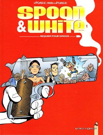 Spoon & White - Tome 01: Requiem pour dingos