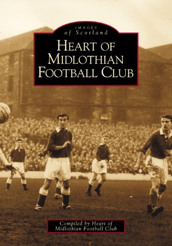 Heart of Midlothian Football Club (Archive Photographs: Images of Scotland S)
