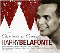 Belafonte -Christmas Is Coming