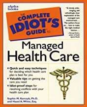 Complete Idiot's Guide to Managed Health Care (The Complete Idiot's Guide)
