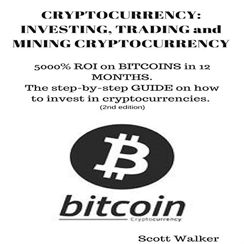 Couverture de Cryptocurrency: Investing, Trading and Mining Cryptocurrency