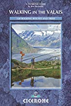 Walking in the Valais: 120 Walks and Treks (Cicerone Guide)