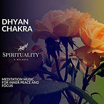 Dhyan Chakra - Meditation Music For Inner Peace And Focus