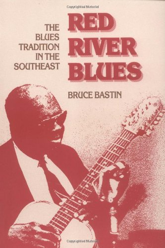 Red River Blues: THE BLUES TRADITION IN THE SOUTHEAST (Music in American Life)
