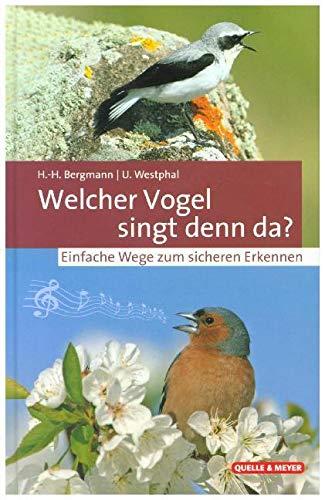 Welcher Vogel singt denn da?: Einfache Wege zum sicheren Erkennen
