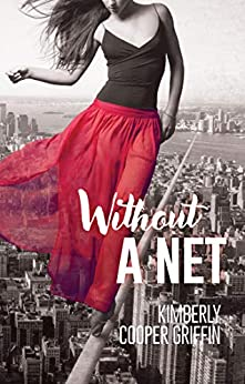 Without a Net by [Kimberly Cooper Griffin]