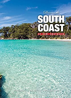 Discover the South Coast of NSW, Australia: A visual travel guide to the best of the South Coast of NSW, Australia by [Peter Henry, Manuela Henry]