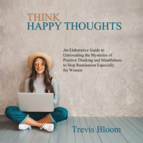 Think Happy Thoughts  By  cover art