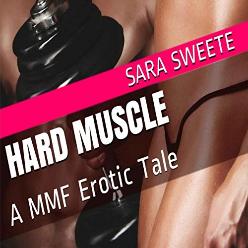 Hard Muscle: A MMF Erotic Tale audiobook cover art