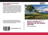 Bases científicas y técnicas de los medios técnicos: para un arado suave