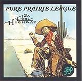 Songtexte von Pure Prairie League - Two Lane Highway