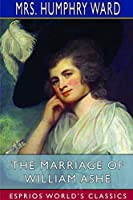 The Marriage of William Ashe (Esprios Classics)
