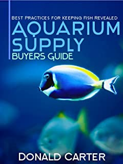 Aquarium Supply Buyers Guide - Best Practices for Keeping Fish Revealed