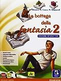 Bottega fantasia. Ediz. interattiva. Per la Scuola media. Con e-book. Con espansione online (Vol. 2)