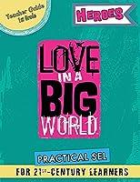 Love In A Big World: Teacher Guide 1st Grade - Heroes Series
