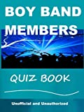 Boy Band Quiz Book - Which Boy Band Member Am I? (English Edition)