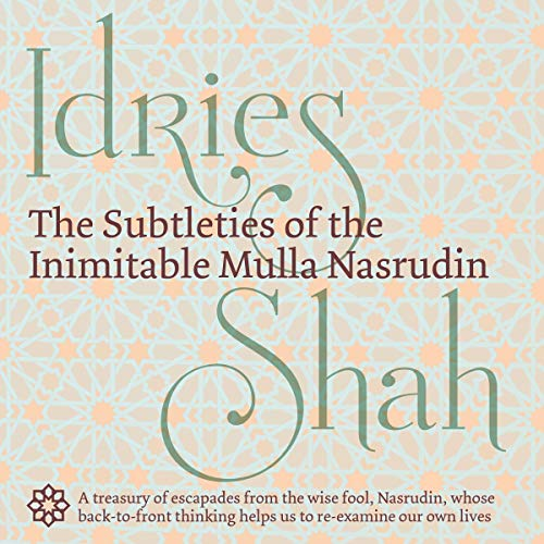 The Subtleties of the Inimitable Mulla Nasrudin                   De :                                                                                                                                 Idries Shah                               Lu par :                                                                                                                                 David Ault                      Durée : 1 h et 18 min     Pas de notations     Global 0,0