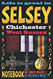 Life is great in Selsey Chichester West Sussex: Notebook | 120 pages - 60 Lined pages + 60 Squared pages | White Paper | 9x6 inches | Ideal for ... Journal | Todos | Diary | Composition book |