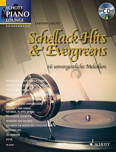 'Schellack-Hits & Evergreens': 16 unvergessliche Melodien. Klavier. Songbook mit CD. (Schott Piano Lounge)
