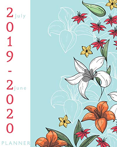 """July 2019-June 2020 Planner: Floral Cover, 12 Months July-June Calendar, Daily Weekly Monthly Planner 8"""" x 10"""""""