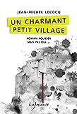 Un charmant petit village: Les enquêtes du commissaire Payardelle, T1
