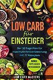 Low Carb für Einsteiger: Der 30 Tage Plan für...
