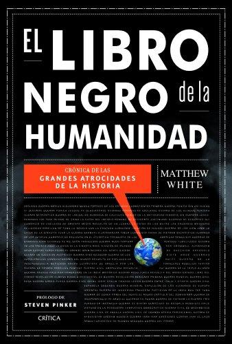 El libro negro de la humanidad: Crónica de las grandes atrocidades de la historia (Tiempo de Historia)
