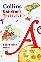 Children's Thesaurus: Illustrated Thesaurus for Ages 7+ (Collins Children's Dictionaries)