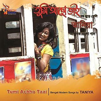 Tumi Achho Taai