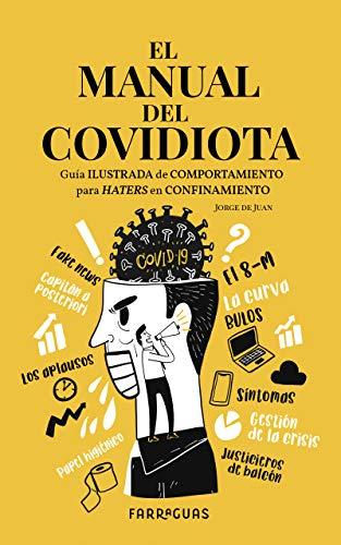 MANUAL DEL COVIDIOTA: Guía ilustrada de comportamiento para haters en confinamientoVersión Kindle