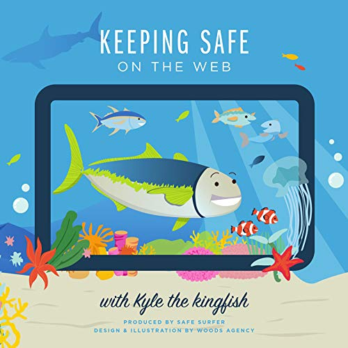 Keeping Safe on the Web: With Kyle the Kingfish (English Edition)