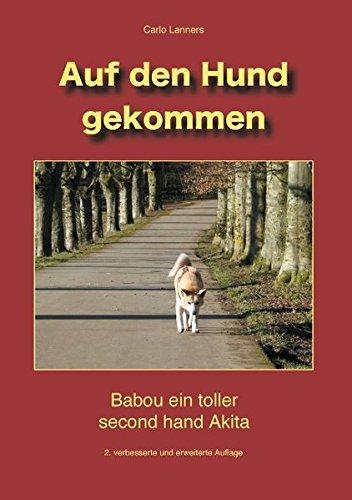 Auf den Hund gekommen: Babou ein toller second hand Akita