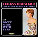 Songtexte von Teresa Brewer - Greatest Hits in Stereo / Don't Mess with Tess