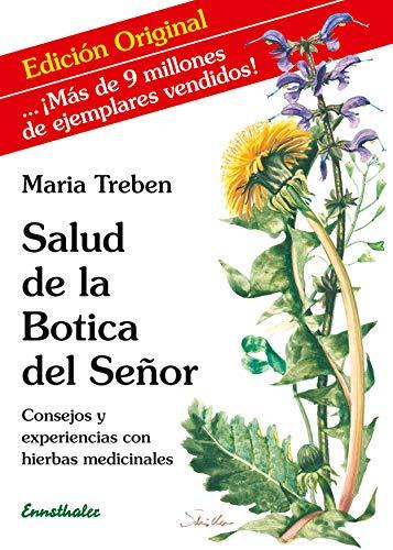 Salud de la Botica del Señor: Consejos y experiencias con hierbas medicinales