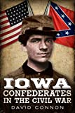 Iowa Confederates in the Civil War