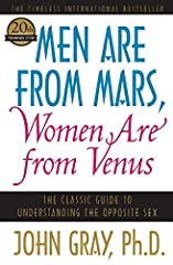 Men are from Mars Women are from Venus The Classic Guide to Understanding the Opposite Sex