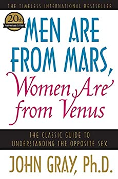 Paperback Men Are from Mars, Women Are from Venus: The Classic Guide to Understanding the Opposite Sex Book